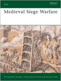 Medieval Siege Warfare - Christopher Gravett