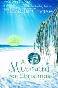 A Mermaid for Christmas (Flukes) - Nichole Chase
