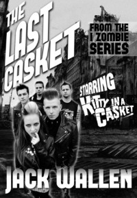 The Last Casket (I Zombie) - Jack Wallen