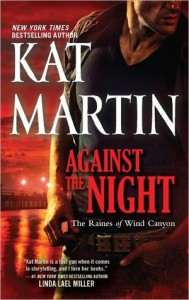Against the Night (The Raines of Wind Canyon, #5) - Kat Martin