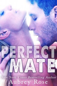 Perfect Mate - Aubrey Rose