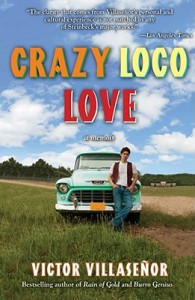 Crazy Loco Love: A Memoir - Victor Villaseñor