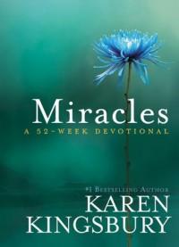 Miracles: A 52-Week Devotional - Karen Kingsbury