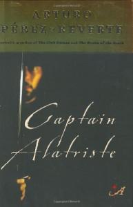 Captain Alatriste - Arturo Pérez-Reverte
