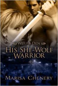 His She-Wolf Warrior - Marisa Chenery