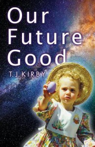 Our Future Good - T J Kirby