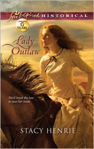 Lady Outlaw - Stacy Henrie