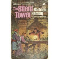 The Silent Tower - Barbara Hambly