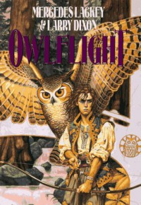 Owlflight (Owl Mage Trilogy, #1) - Mercedes Lackey, Larry Dixon