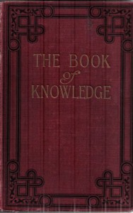 Book of Knowledge: The Children's Encyclopaedia (20 Volume set) - Holland Thompson,  Et Al Arthur Mee