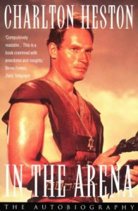 In the Arena: An Autobiography - Charlton Heston