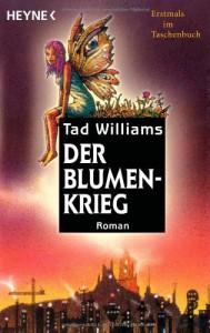 Der Blumenkrieg - Tad Williams, Hans-Ulrich Möhring