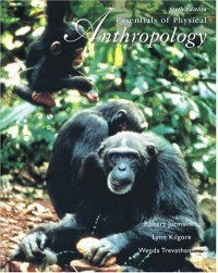 Essentials of Physical Anthropology [With Infotrac] - Robert Jurmain, Wenda Trevathan, Lynn Kilgore