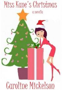 Miss Kane's Christmas - Caroline Mickelson