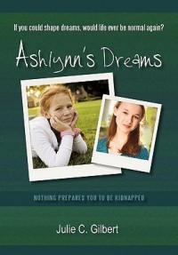 Ashlynn's Dreams - Julie C. Gilbert