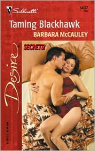 Taming Blackhawk (Secrets!) - Barbara McCauley