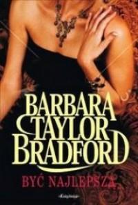 Być najlepszą - Barbara Taylor Bradford