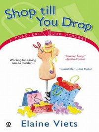 Shop Till You Drop (Dead-End Job Mystery, #1) - Elaine Viets