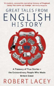 Great Tales From English History Omnibus - Robert Lacey