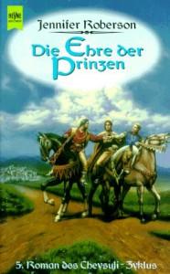 Die Ehre der Prinzen. - Jennifer Roberson, Karin König