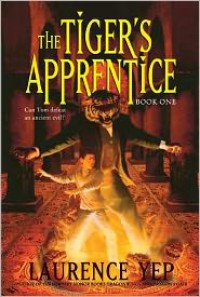 The Tiger's Apprentice: The Tiger's Apprentice Series #1 - Laurence Yep