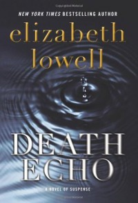 Death Echo - Elizabeth Lowell