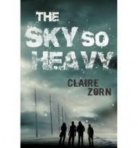 The Sky So Heavy - Claire Zorn