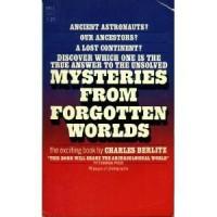 Mysteries from Forgotten Worlds - Charles Frambach Berlitz