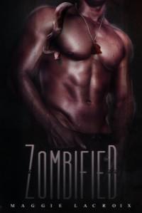 Zombified - Maggie LaCroix