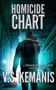 Homicide Chart (Dana Hargrove legal mystery Book 2) - V.S. Kemanis