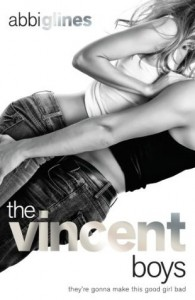 The Vincent Boys: Extended and Uncut (The Vincent Boys, #1) - Abbi Glines