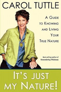 It's Just My Nature! A Guide to Knowing and Living Your True Nature - Carol  Tuttle