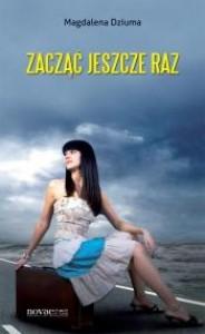 Zacząć jeszcze raz - Magdalena Dziuma