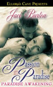 Paradise Awakening (Passion in Paradise, #1) - Jaci Burton