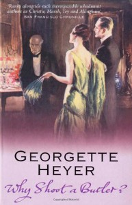 Why Shoot a Butler? - Georgette Heyer