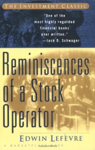 Reminiscences of a Stock Operator - Edwin Lefèvre, Marketplace Books