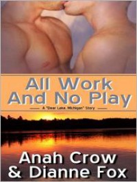 All Work and No Play - Anah Crow, Dianne Fox