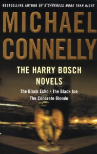 The Harry Bosch Novels, Volume 1: The Black Echo / The Black Ice / The Concrete Blonde - Michael Connelly
