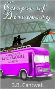 Corpse of Discovery (Portland Bookmobile Mysteries) - B.B. Cantwell