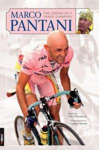 Marco Pantani: The Legend of a Tragic Champion - John Wilcockson, John Wilcockson