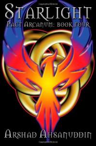 Starlight: Pact Arcanum: Book Four - Arshad Ahsanuddin