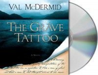 The Grave Tattoo - Val McDermid, Kate Reader