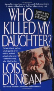 Who Killed My Daughter? - Lois Duncan
