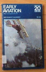 Early Aviation: Man Conquers The Air - Robert Henry Magnus Spencer Saundby