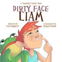 Dirty Face Liam (Grammy's Gang, #2) - Flo Barnett, Derek Bacon