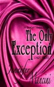 The Only Exception: An Incubus Rising Novella - Book Three - Jennifer Mancini
