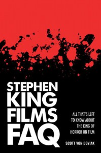 Stephen King Films FAQ: All That's Left to Know about the King of Horror on Film (FAQ Series) - Scott Von Doviak