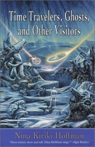 Time Travelers, Ghosts, and Other Visitors - Nina Kiriki Hoffman