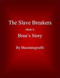 Bran's Story - Maculategiraffe, Sabrina Deane