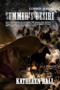 Summer's Desire (Cowboy Seasons #1) - Kathleen Ball